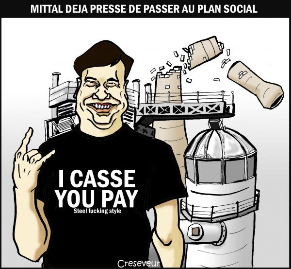 lakshmi mittal,you casse you pay,florange,gandrange,acier,metallurgie,sidérurgie,cokerie,industrie,désindustrialisation,dessin de presse